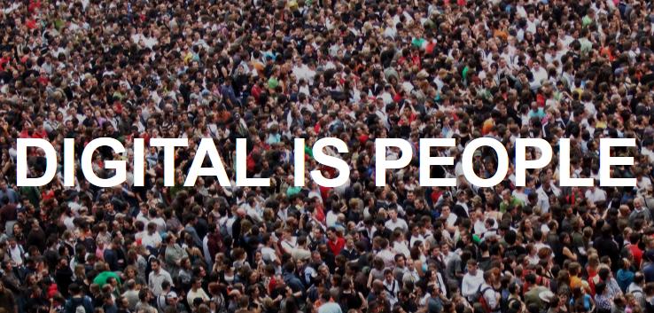 Digital is People
